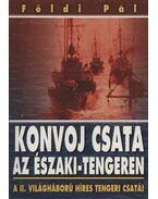 Konvoj csata az Északi-tengeren / Harc a Maláj-tengeren - Földi Pál