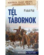 Tél tábornok - Oroszország: hó, fagy és halál - Földi Pál