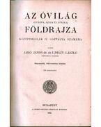 Az óvilág földrajza - Az ujvilág földrajza (egy kötetben) - Jákó János, Újházy László