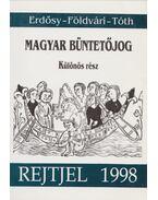 Magyar büntetőjog - Különös rész - Földvári József, Erdősy Emil, Tóth Mihály