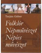 Folklór - Népművészet - Népies művészet - Tarján Gábor
