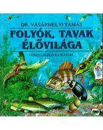 Folyók, tavak élővilága - Vásárhelyi Tamás, Veres László