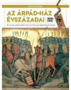 AzÁrpád-ház évszázadai 1038-1301 - Az első szent királytól az utolsó aranyágacskáig - Font Márta