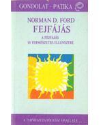 Fejfájás - Ford, Norman D.