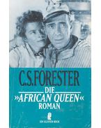 Die African Queen - Forester, C.S.