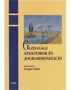 Gazdasági szektorok és jogharmonizáció (dedikált) - Forgács Imre