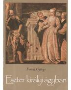 Eszter királyi ágyban - Forrai György