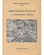 Besenyőtelki életutak (dedikált) - Forrai Ibolya (szerk.)