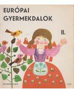 Európai gyermekdalok II. - Forrai Katalin