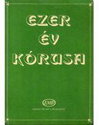Ezer év kórusa - Forrai Miklós