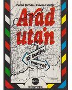 Arad után - Ki tudja merre? - Forró Tamás, Havas Henrik
