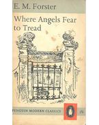Where Angles Fear to Tread - FORSTER, E.M.