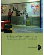 Többszólamú múzeum - Foster Hannah Daisy, Földessy Edina, Hajdu Ágnes, Szarvas Zsuzsa, Szeljak György
