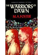 The Warriors of Dawn - FOSTER, M. A.