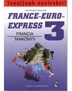 France-Euro-Express 3. Francia tankönyv és munkafüzet - Szabó Anita, Michel Soignet