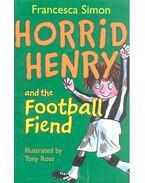 Horrid Henry and the Football Fiend - Francesca Simon