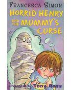 Horrid Henry and the Mummy's Curse - Francesca Simon