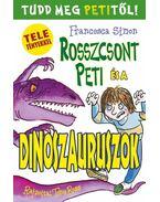 Rosszcsont Peti és a dinoszauruszok - Francesca Simon