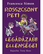 Rosszcsont Peti legádázabb ellenségei - Francesca Simon