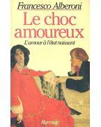 Le Choc amoureux - Francesco ALBERONI