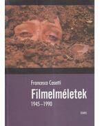 Filmelméletek 1945-1990 - Francesco Casetti