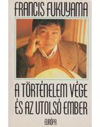 A történelem vége és az utolsó ember - Francis Fukuyama