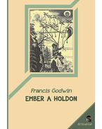 Ember a holdon - Francis Godwin