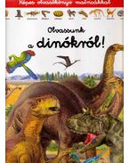 Olvassunk a dinókról! - Képes olvasókönyv matricákkal - Francisco Arredondo