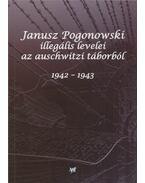 Janusz Pogonowski illegális levelei az auschwitzi táborból 1942-1943 - Franciszek Piper