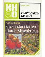 Öngyógyító kiskert - Franck, Gertrud