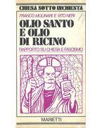 Olio Santo E Olio Di Ricino - Franco Molinari, Vito Neri