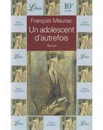 Un adolescent d'autrefois - Francois Mauriac