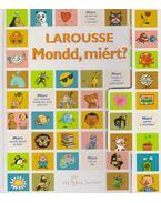 Larousse - Mondd, miért? - Francoise Vibert-Guigue