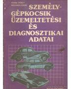 Személygépkocsik üzemeltetési és diagnosztikai adatai - Frank György, Mészáros Ferenc