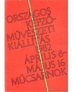 Országos Képzőművészeti Kiállítás 1982. április 8-május 16. Műcsarnok - Frank János