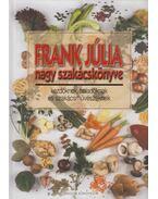 Frank Júlia nagy szakácskönyve - Frank Júlia