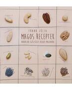 Magos receptek - Variációk egészséges olajos magvakra - Frank Júlia