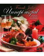 Ünnepi asztal - 199 recept különleges alkalmakra - 199 recept különleges alkalmakra - Frank Júlia