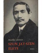 Szun Jat-Szen élete - Frank László