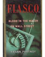 F.I.A.S.C.O. - Blood in the Water on Wall Street - Frank Partnoy