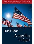 Amerika világai. Angol-amerikai történelmi tanulmányok II. kötet - Frank Tibor