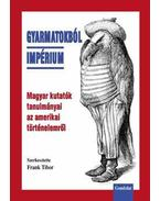 Gyarmatokból impérium - Frank Tibor