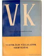Vertikális vállalatok szervezése - Frank Tibor, Kozma Mihály, Perjés Sándor