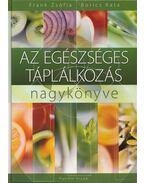 Az egészséges táplálkozás nagykönyve - Frank Zsófia, Borics Kata