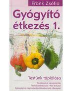 Gyógyító étkezés 1. - Frank Zsófia