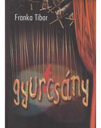 Gyur(t)csány (dedikált) - Franka Tibor