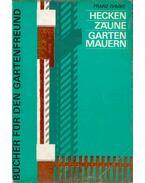 Hecken, Zäune, Gartenmauern - Franz Ehmke