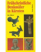 Frühchristliche Denkmäler in Kärnten - Franz Glaser
