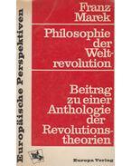 Philosophie der Weltrevolution - Franz Marek