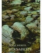 Bernadette - Franz Werfel